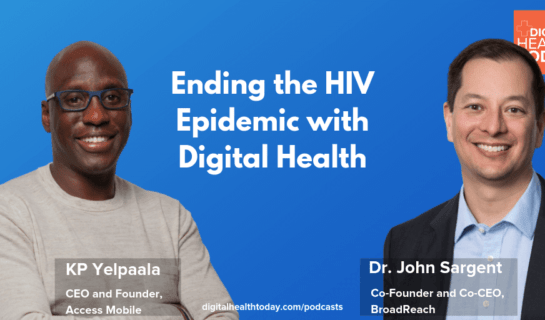 Podcast: Digital Health Today: Ending the HIV Epidemic with Digital Health